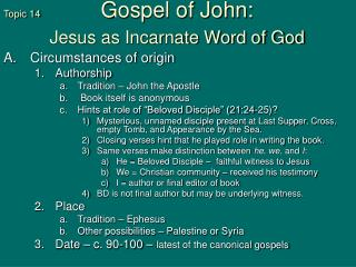 Topic 14 Gospel of John:   Jesus as Incarnate Word of God