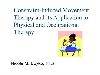 Constraint-Induced Movement Therapy and its Application to Physical and Occupational Therapy