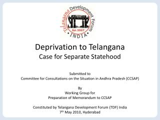Deprivation to Telangana Case for Separate Statehood  Submitted to Committee for Consultations on the Situation in Andhr