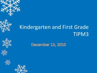 Kindergarten and First Grade TIPM3