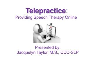 Telepractice:  Providing Speech Therapy Online