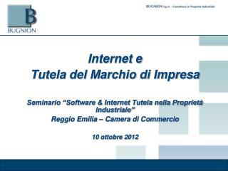 Internet e  Tutela del Marchio di Impresa  Seminario  Software  Internet Tutela nella Propriet  Industriale  Reggio Emil