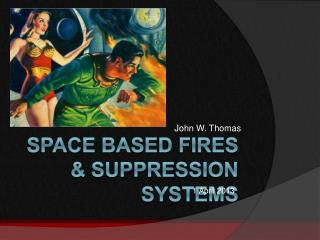 Space Based Fires  Suppression Systems