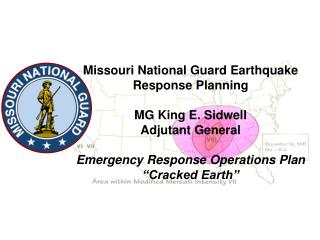missouri national guard earthquake response planning  mg king e. sidwell  adjutant general  emergency response operati