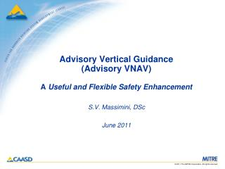 Advisory Vertical Guidance Advisory VNAV  A Useful and Flexible Safety Enhancement
