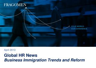 Global HR News Business Immigration Trends and Reform