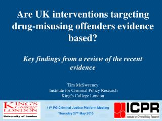 Are UK interventions targeting drug-misusing offenders evidence based   Key findings from a review of the recent evidenc