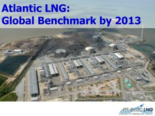 Atlantic LNG:  Global Benchmark by 2013