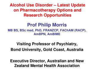 Alcohol Use Disorder   Latest Update on Pharmacotherapy Options and Research Opportunities