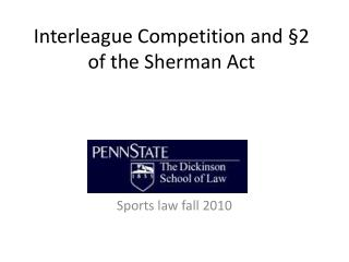 Interleague Competition and  2 of the Sherman Act