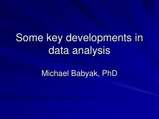Some key developments in data analysis