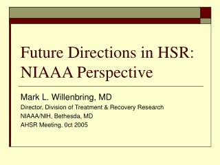 Future Directions in HSR: NIAAA Perspective