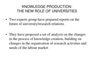 KNOWLEDGE PRODUCTION: THE NEW ROLE OF UNIVERSITIES