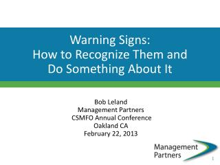 Warning Signs:  How to Recognize Them and  Do Something About It