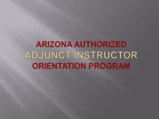 arizona authorized  adjunct instructor orientation program