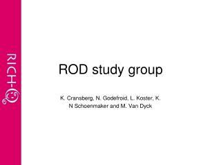 ROD study group