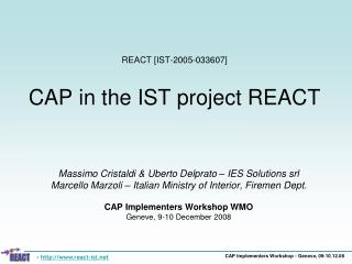 REACT [IST-2005-033607]  CAP in the IST project REACT