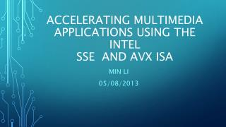 Accelerating Multimedia Applications using the Intel  SSE  and AVX ISA
