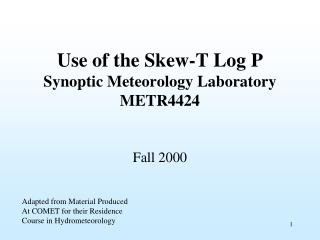 Use of the Skew-T Log P Synoptic Meteorology Laboratory METR4424