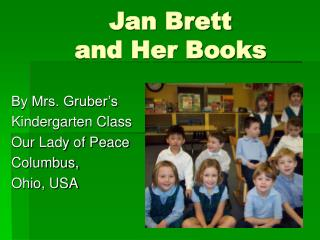 Jan Brett                and Her Books