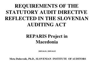 REQUIREMENTS OF THE STATUTORY AUDIT DIRECTIVE REFLECTED IN THE SLOVENIAN AUDITING ACT