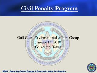 Gulf Coast Environmental Affairs Group January 14, 2010 Galveston, Texas