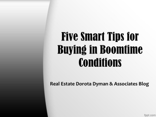 Real Estate Dorota Dyman & Associates Blog: Five Smart Tips