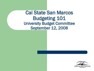 cal state san marcos budgeting 101 university budget committee september 12, 2008