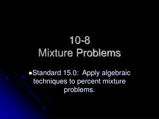 10-8 Mixture Problems