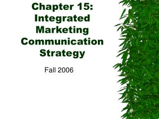 Chapter 15: Integrated Marketing Communication Strategy