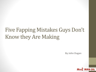Five Fapping Mistakes Guys Don