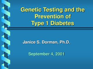 Genetic Testing and the Prevention of  Type 1 Diabetes