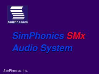 SimPhonics SMx Audio System