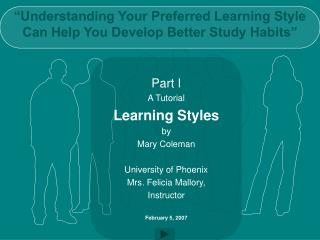 Understanding Your Preferred Learning Style  Can Help You Develop Better Study Habits