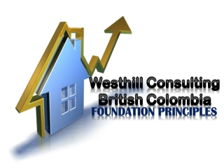 Westhill Consulting British Colombia Foundation Principles