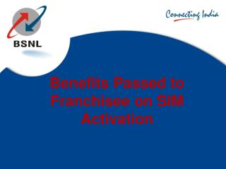 Benefits Passed to  Franchisee on SIM Activation