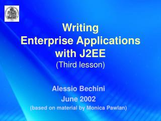 Writing Enterprise Applications with J2EE Third lesson