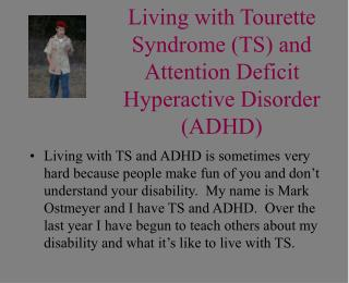 Living with Tourette Syndrome TS and Attention Deficit Hyperactive Disorder ADHD