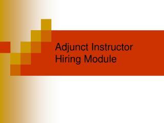 adjunct instructor hiring module