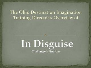 In Disguise Challenge C: Fine Arts