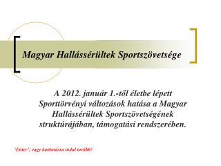 Magyar Hall ss r ltek Sportsz vets ge
