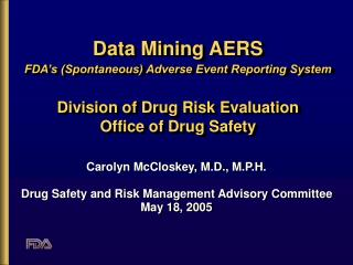 data mining aers fda s spontaneous adverse event reporting system   division of drug risk evaluation office of drug safe