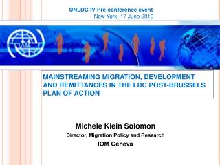 MAINSTREAMING MIGRATION, DEVELOPMENT AND REMITTANCES IN THE LDC POST-BRUSSELS PLAN OF ACTION