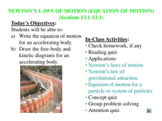 NEWTON S LAWS OF MOTION EQUATION OF MOTION Sections 13.1-13.3