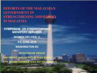 EFFORTS OF THE MALAYSIAN GOVERNMENT IN STRENGTHENING MIDWIFERY IN MALAYSIA