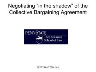 Negotiating  in the shadow  of the Collective Bargaining Agreement