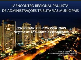 MIQUEAS LIBORIO DE JESUS Fiscal de Tributos do Munic pio de Joinville   SC MBA em Direito Tribut rio - FGV