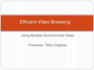 Efficient Video Browsing
