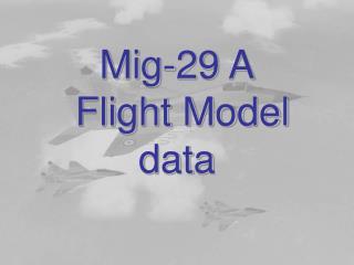 Mig-29 A  Flight Model data
