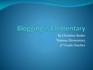 Blogging is Elementary